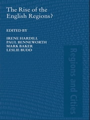 The Rise of the English Regions? ebook by Irene Hardill,Paul Benneworth,Mark Baker,Leslie Budd