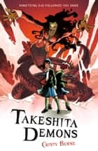 Takeshita Demons ebook by Cristy Burne, Siku
