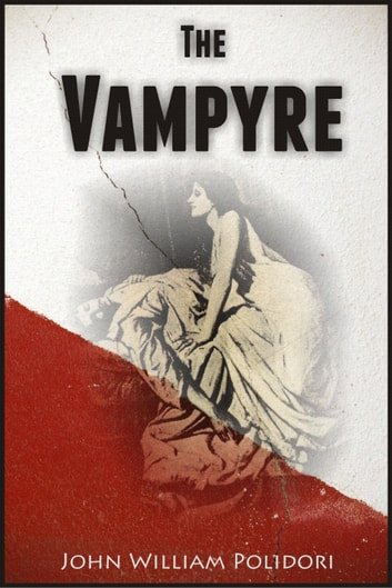 The Vampyre ebook by John William Polidori