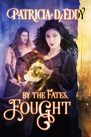 By the Fates, Fought ebook by Patricia D. Eddy