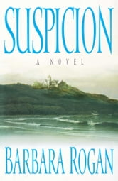 Suspicion - A Novel ebook by Barbara Rogan