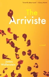 The Arriviste ebook by James Wallenstein