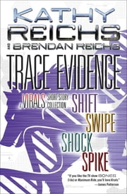 Trace Evidence - A Virals Short Story Collection ebook by Kathy Reichs, Brendan Reichs
