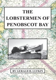 The Lobstermen of Penobscot Bay ebook by Gerald H. Lufkin