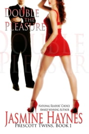 Double the Pleasure - Prescott Twins, Book 1 ebook by Jasmine Haynes,Jennifer Skully