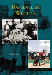 Baseball in Wichita ebook by Bob Rives