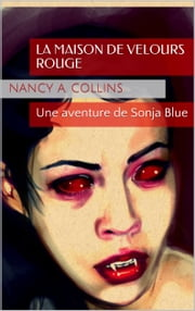 La Maison de Velours Rouge eBook by Nancy A. Collins