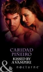 Kissed by a Vampire (Mills & Boon Nocturne) ebook by Caridad Piñeiro