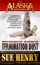 Termination Dust ebook by Sue Henry