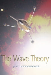 The Wave Theory ebook by Jeff Schneidereit