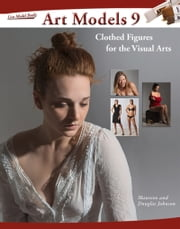 Art Models 9 - Clothed Figures for the Visual Arts ebook by Douglas Johnson,Maureen Johnson