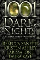 1001 Dark Nights: Bundle Twenty ebook by