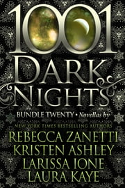 1001 Dark Nights: Bundle Twenty ebook by Rebecca Zanetti, Kristen Ashley, Larissa Ione,...