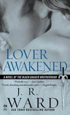 Lover Awakened ebook by J.R. Ward