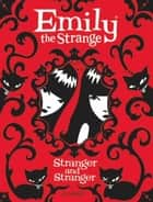 Emily the Strange: Stranger and Stranger eBook by Rob Reger, Rob Reger, Jessica Gruner,...