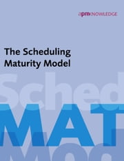 The Scheduling Maturity Model ebook by APM Earned Value SIG