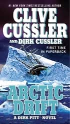 Arctic Drift ebook by Clive Cussler,Dirk Cussler