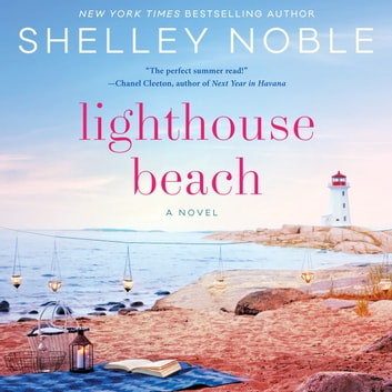 Lighthouse Beach - A Novel audiobook by Shelley Noble