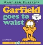 Garfield Goes to Waist - His 18th Book ebook by Jim Davis