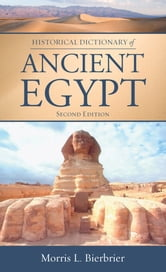 Historical Dictionary of Ancient Egypt ebook by Morris L. Bierbrier