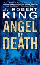 Angel of Death ebook by J Robert King