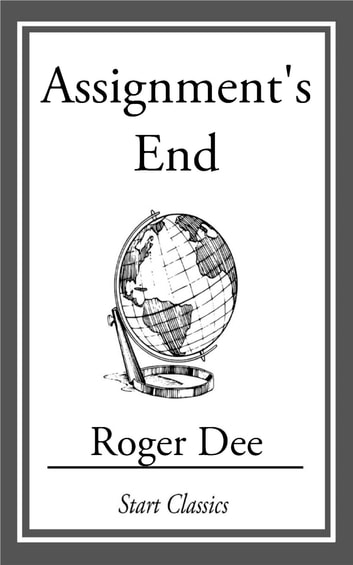 Assignment's End ebook by Roger Dee