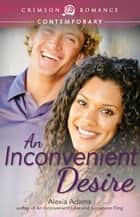 An Inconvenient Desire ebook by Alexia Adams