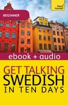 Get Talking Swedish in Ten Days - Enhanced Edition ebook by Regina Harkin