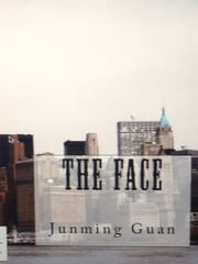 The Face (Book 1) ebook by Junming Guan