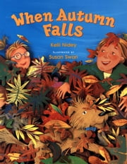 When Autumn Falls ebook by Kelli Nidey,Susan Swan