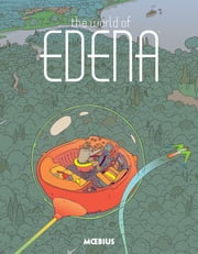 Moebius Library: The World of Edena ebook by Moebius, Moebius