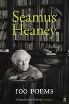 100 Poems eBook by Seamus Heaney