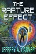 The Rapture Effect ebook by Jeffrey A. Carver