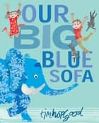 Our Big Blue Sofa ebook by Tim Hopgood