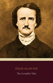 The Complete Tales of Edgar Allan Poe [illustrated] ebook by Edgar Allan Poe,Edgar Allan Poe