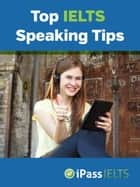 Top IELTS Speaking Tips ebook by iPassIELTS NIF: 510314589