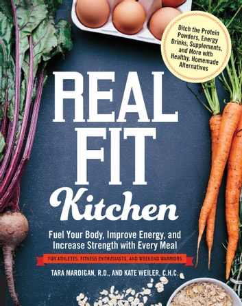 Real fit kitchen ebook by tara mardigan rd 9781627887175 real fit kitchen fuel your body improve energy and increase strength with every fandeluxe Document