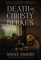 Death at Christy Burkes ebook by Anne Emery