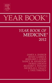 Year Book of Medicine 2012 ebook by Bernard J. Gersh,Derek LeRoith,Richard S. Panush,Nicholas J Talley,J. Tate Thigpen,Renee Garrick,Nancy M. Khardori,James Jim Barker