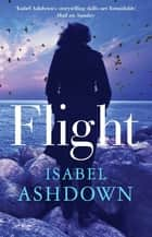 Flight eBook by Isabel Ashdown