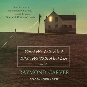 What We Talk About When We Talk About Love audiobook by Raymond Carver