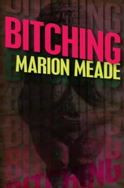 Bitching ebook by Marion Meade