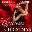 Threesome for Christmas, A - Holiday Menage Erotic Romance audiobook by Giselle Renarde