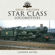 Great Western Star Class Locomotives ebook by Kobo.Web.Store.Products.Fields.ContributorFieldViewModel