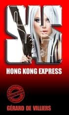 SAS 127 Hong-Kong express ebook by Gérard de Villiers