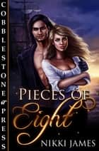 Pieces of Eight ebook by Nikki James