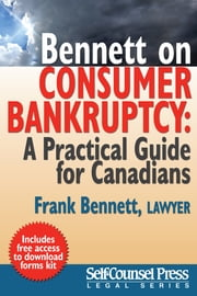 Bennett on Consumer Bankruptcy - A Practical Guide for Canadians ebook by Frank Bennett