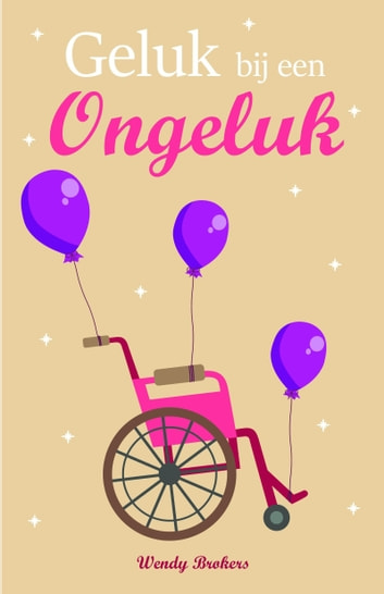 Geluk bij een Ongeluk ebook by Wendy Brokers
