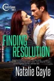 Finding Resolution - Centre Games, #4 ebook by Natalie Gayle