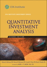 Quantitative Investment Analysis ebook by Dennis W. McLeavey,Mark J. P. Anson,Richard A. DeFusco,David E. Runkle,Jerald E. Pinto